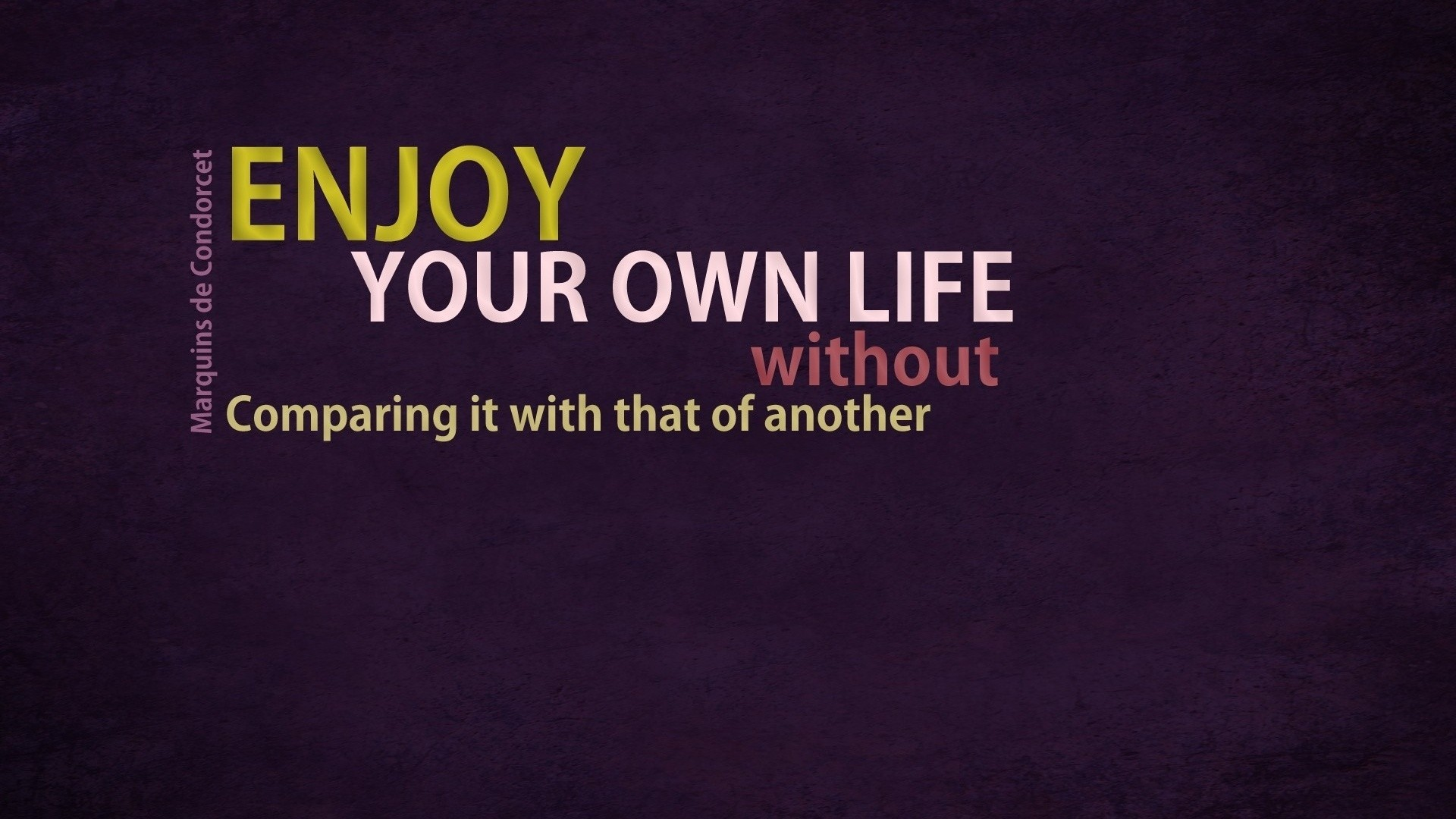 enjoy your own life