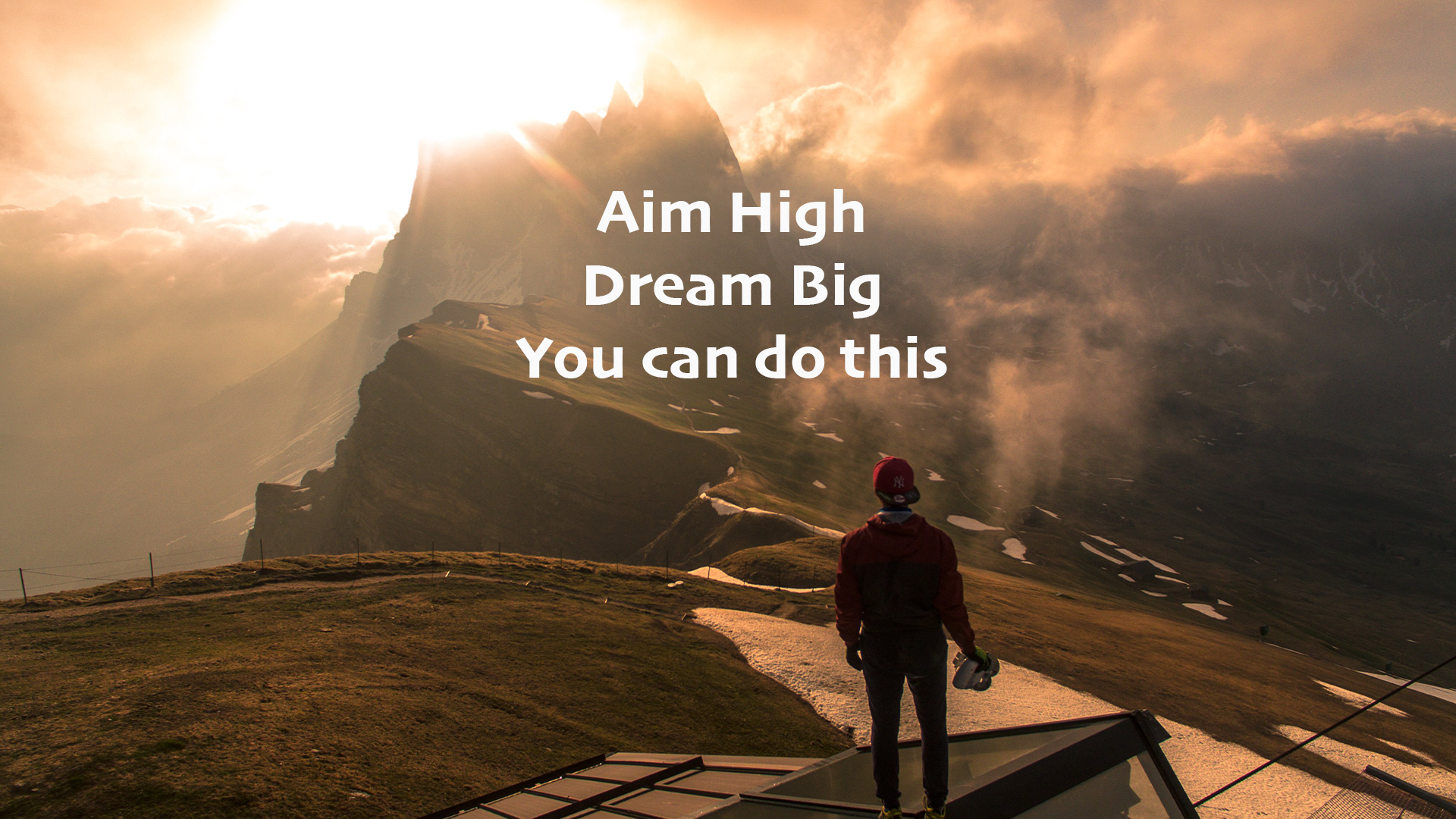 Aim High, Dream Big, You Can Do This