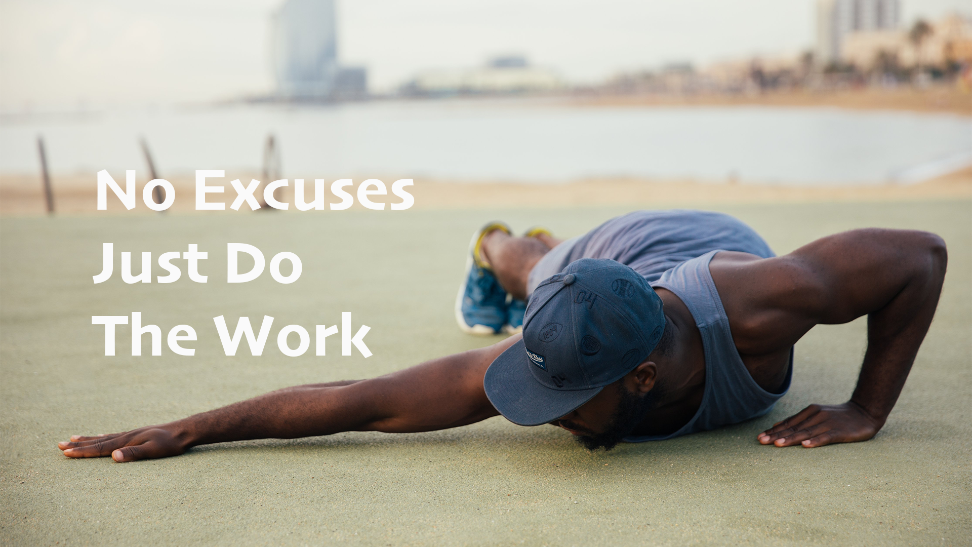 No Excuses Just Do The Work