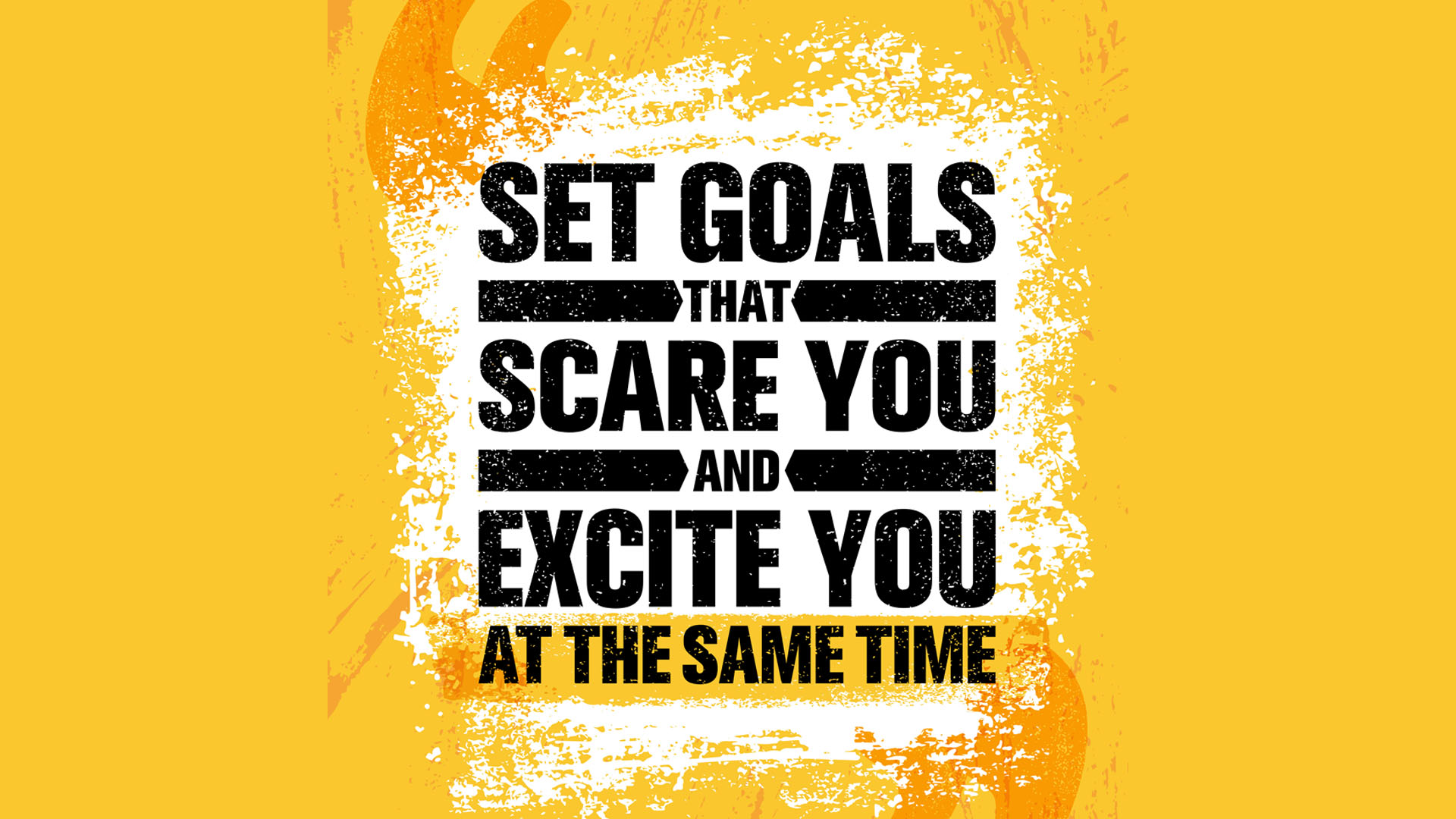 Set Goals That Scare You And Excite You At The Same Time