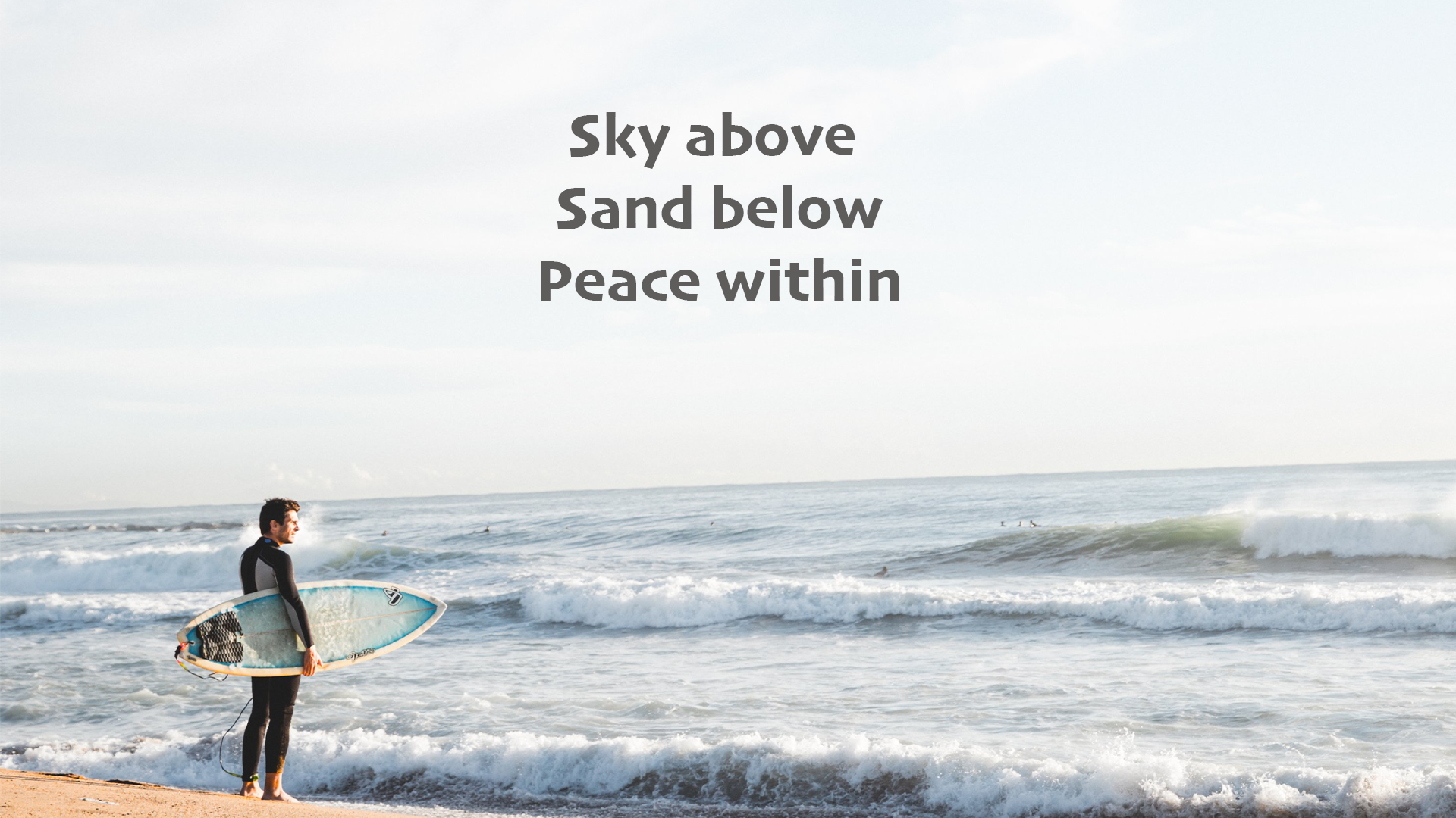 Sky Above, Sand Below, Peace Within